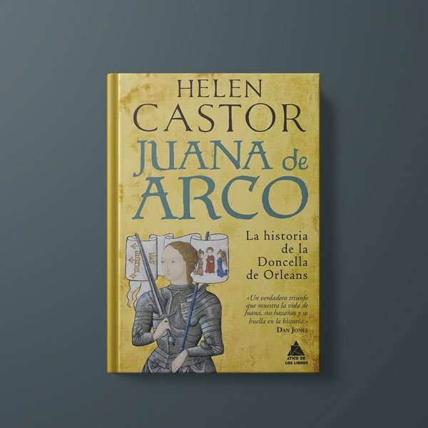 Juana de Arco La Historia de la Doncella de Orleans de Helen Castor
