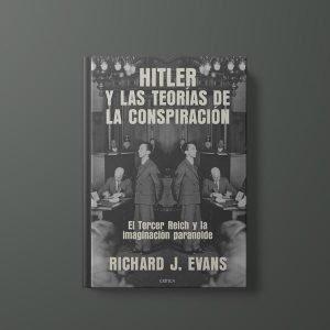 Hitler y las Teorías de la Conspiración de Richard J. Evans